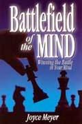 Battlefield of the Mind How to Win the War in Your Mind