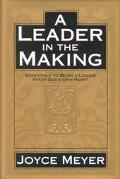 Leader in the Making Essentials to Being a Leader After God's Own Heart