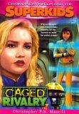 Caged Rivalry (Commander Kellie and the Superkids' Adventures #5)