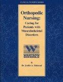 Orthopedic Nursing Caring for Patients with Musculoskeletal Disorders (Clinical Nursing Series)