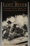 Lost River: A Memoir of Life, Death, and Transformation on Wild Water - Richard Bangs - Hard...