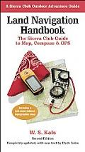 Land Navigation Handbook The Sierra Club Guide To Map, Compass & Gps