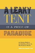 Leaky Tent Is a Piece of Paradise 20 Young Writers on Finding a Place in the Natural World