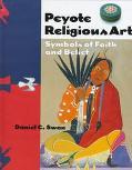 Peyote Religious Art Symbols of Faith and Belief