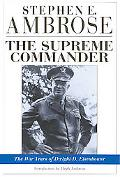 Supreme Commander The War Years of General Dwight D. Eisenhower