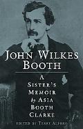 John Wilkes Booth A Sister's Memoir