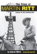 Films of Martin Ritt Fanfare for the Common Man