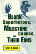 Black Superheroes, Milestone Comics, and Their Fans
