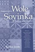 Perspectives on Wole Soyinka Freedom and Complexity