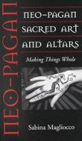 Neo-Pagan Sacred Art and Altars Making Things Whole