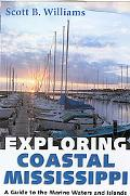 Exploring Coastal Mississippi A Guide to the Marine Waters and Islands