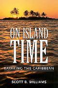On Island Time Kayaking the Caribbean