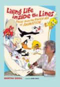 Living Life Inside the Lines Tales from the Golden Age of Animation