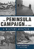 Peninsula Campaign Of 1862 A Military Analysis