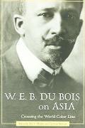 W. E. B. Du Bois on Asia Crossing the World Color Line