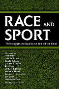 Race And Sport The Struggle for Equality on And Off the Field
