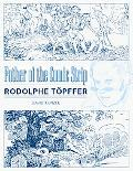Father of the Comic Strip Rodolphe Topffer