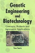 Genetic Engineering And Biotechnology Concepts, Methods And Agronomic Applications