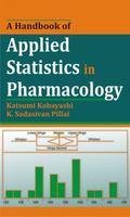 Handbook of Applied Statistics in Pharmacology