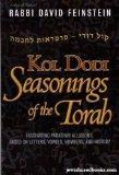 Kol Dodi: Seasonings of the Torah: Fascinating Parashah Allusions Based on Letters, Vowels, ...