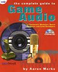 Complete Guide to Game Audio For Composers, Musicians, Sound Designers, and Game Developers