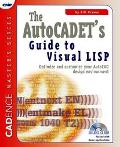 Autocadet's Guide to Visual Lisp Optimize and Customize Your Autocad Design Environment