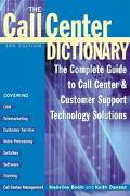 Call Center Dictionary The Complete Guide to Call Center & Customer Support Technology Solut...