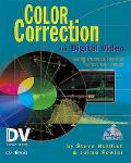 Color Correction for Digital Video Using Desktop Tools to Perfect Your Image