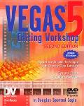 Vegas 5 Editing Workshop
