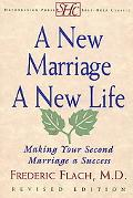 New Marriage, a New Life Making Your Second Marriage a Success
