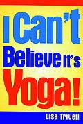 I Can't Believe It's Yoga!