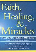 Faith, Healing, and Miracles