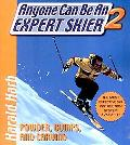 Anyone Can Be an Expert Skier 2 Powder, Bumps, and Carving