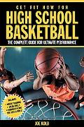 Get Fit Now for High School Basketball The Complete Guide for Ulitmate Performance
