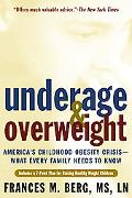 Underage & Overweight America's Childhood Crisis--What Every Parent Needs to Know
