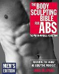 Body Sculpting Bible for Abs Men's Edition