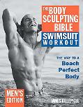 Body Sculpting Bible Swimsuit Workout Men's Edition