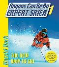 Anyone Can Be An Expert Skier I DVD: The New Way to Ski (Pt. 1)