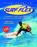 Surf Flex Flexibility, Yoga, and Conditioning for the Ultimate Surfing Experience