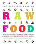 Complete Book Of Raw Food Healthy, Delicious Vegetarian Cuisine Made With Living Foods inclu...