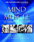 Mind over Muscle The Effortless Way to a Perfect Body