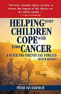 Helping Your Children Cope With Your Cancer A Guide for Parents And Families
