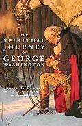 George Washington His Spiritual Journey