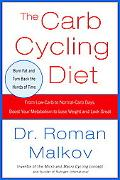 Carb Cycling Diet Optimize Your Health, Lose Weight, Feel Great---without Giving Up the Food...