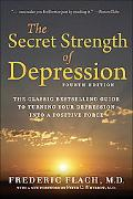 The Secret Strength of Depression, Fourth Edition: The Self Help Classic, Updated and Revise...