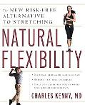 Natural Flexibility: The New Risk Free Alternative to Stretching