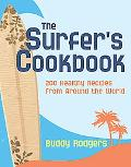 Surfer's Cookbook : 200 Healthy Recipes from Around the World