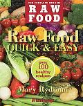 Raw Food Quick & Easy: Over 100 Healthy Recipes (The Complete Book of Raw Food Series)