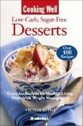 Cooking Well: Low-Carb Sugar-Free Desserts: Over 100 Recipes for Healthy Living, Diabetes, a...