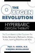 The Oxygen Revolution: Hyperbaric Oxygen Therapy: The Groundbreaking New Treatment for Strok...